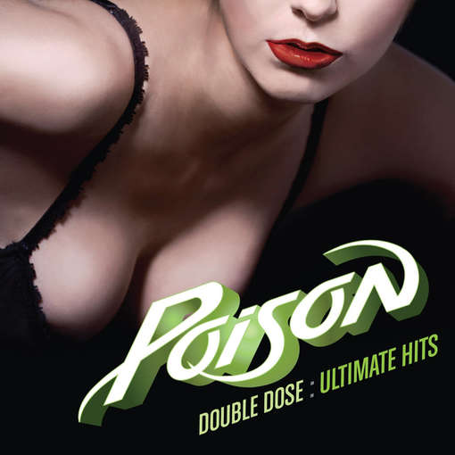 POISON - Double Dose Of Poison:..