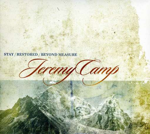CAMP, JEREMY - Stay Restored Beyond..