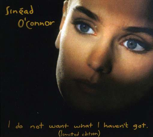 O'CONNOR, SINEAD - I Do Not Want.. -remast-