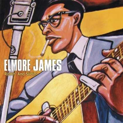 JAMES, ELMORE - Rollin' And Slidin'