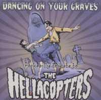 Dancing On Your Graves - HELLACOPTERS.=TRIB=