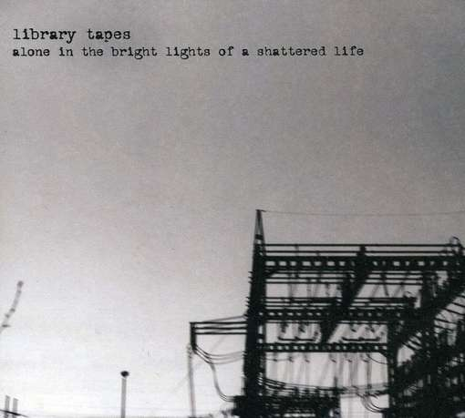 LIBRARY TAPES - Alone In The Bright Light