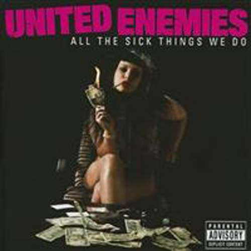 UNITED ENEMIES - All The Sick Things We Do Single
