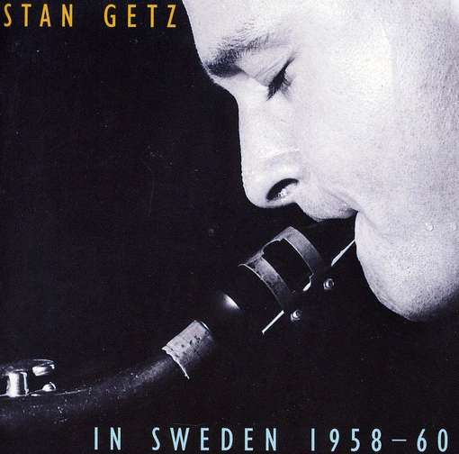 GETZ, STAN - In Sweden 1958-1960