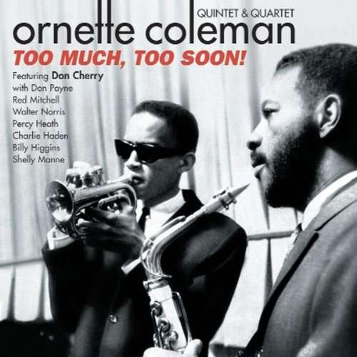 COLEMAN, ORNETTE - Too Much, Too Soon