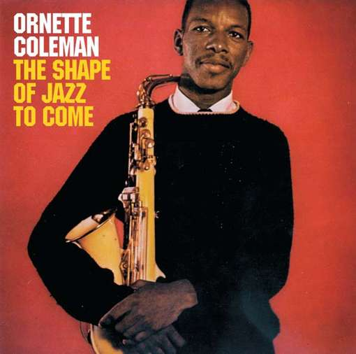 COLEMAN, ORNETTE - Shape Of Jazz To Come CD