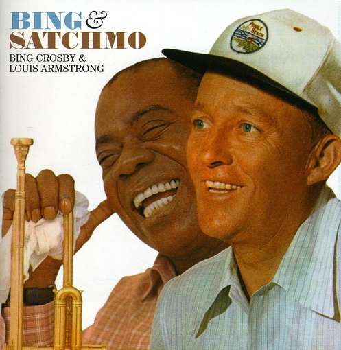 ARMSTRONG, LOUIS & BING C - Bing And Satchmo