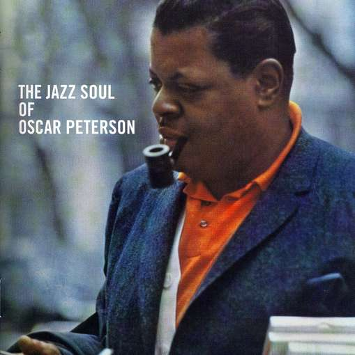 PETERSON, OSCAR - Jazz Soul Of Oscar..