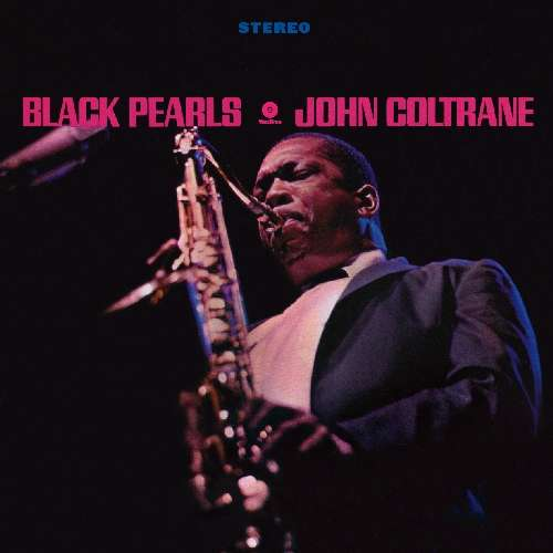 COLTRANE, JOHN - Black Pearls -hq-