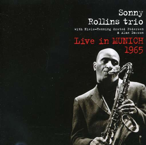 ROLLINS, SONNY - TRIO - Live In Munic 1965