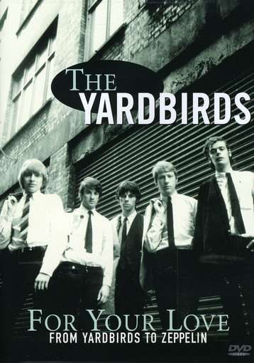 YARDBIRDS - For Your Love:from..