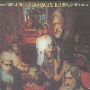 CANNED HEAT - Historical Figures And Ancient Heads Album